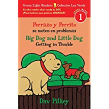 Perrazo y Perrito se meten en problemas/Big Dog and Little Dog Getting in Trouble (bilingual reader) (Green Light Readers Level 1) (Spanish and English Edition)