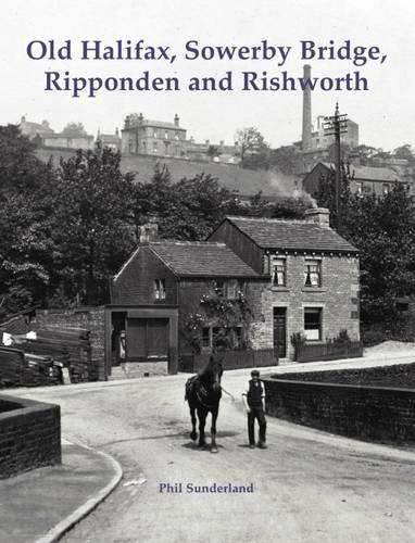 Old Halifax, Sowerby Bridge, Ripponden and Rishworth