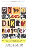 Down and Dirty Pictures: Miramax, Sundance, and the Rise of Independent Film by Peter Biskind (Dec 21 2004)