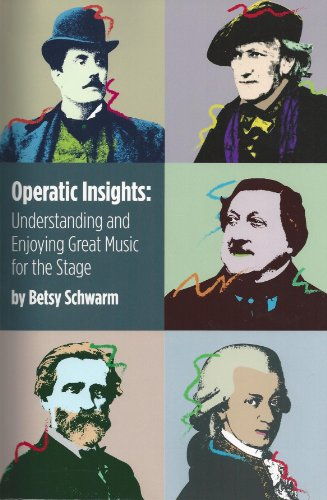 Operatic Insights: Understanding and Enjoying Great Music for the Stage