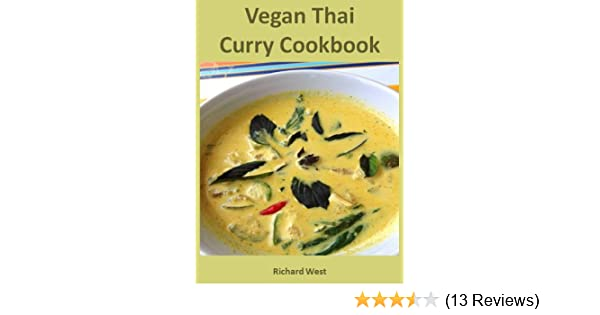 Vegan thai curry cookbook kindle edition by richard west vegan thai curry cookbook kindle edition by richard west cookbooks food wine kindle ebooks amazon forumfinder Choice Image