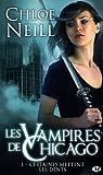 Les Vampires de Chicago, tome 1 : Certaines mettent les dents par Neill