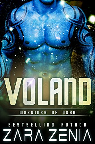 Voland: A Sci-Fi Alien Romance (Warriors of Orba Book 3) by [Zenia, Zara]