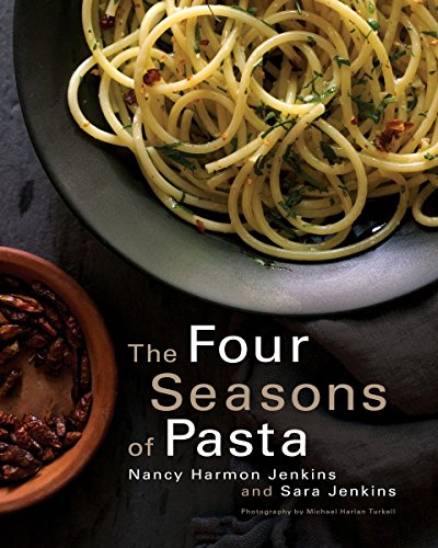 The Four Seasons of Pasta by Nancy Harmon Jenkins, Sara Jenkins