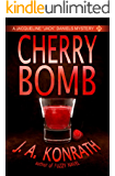 "Cherry Bomb - A Thriller (Jacqueline ""Jack"" Daniels Mysteries Book 6)"