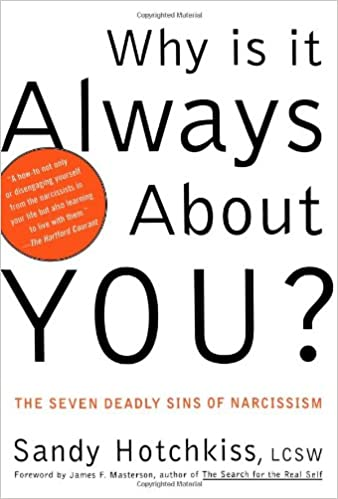 Why Is It Always About You?: The Seven Deadly Sins of