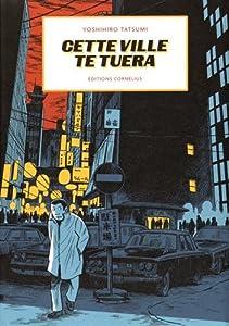 vignette de 'Cette ville te tuera n° 1 (Yoshihiro Tatsumi)'