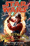 Luke Skywalker and the Shadows of Mindor, Matthew Stover, 0345477448