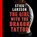 The Girl with the Dragon Tattoo Hörbuch von Stieg Larsson Gesprochen von: Saul Reichlin