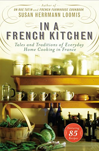 In a French Kitchen: Tales and Traditions of Everyday Home Cooking in France -