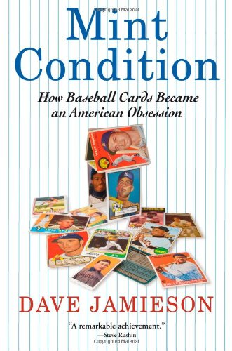 Mint Condition: How Baseball Cards Became an American - Condition Mint Rockets