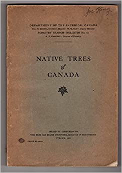 Native trees of Canada (Bulletin - Forestry Branch, Dept. of the Interior, Ca...