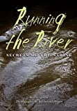 img - for Running the River: Secrets of the Sabine (River Books, Sponsored by The Meadows Center for Water and the Environment, Texa) book / textbook / text book