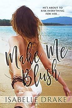 Make Me Blush by [Drake, Isabelle]