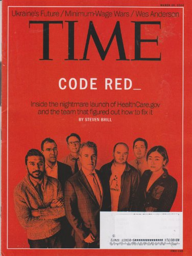Time Magazine March 10  2014 Code Red Healthcare Gov  Ukrainess Future  Minimum Wage Wars  Wes Anderson