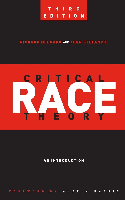 Critical Race Theory Third Edition An Introduction Critical America 20 Delgado Richard Stefancic Jean Harris Angela 9781479802760 Books