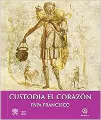 Custodia El Corazón: Amazon.es: PAPA FRANCISCO: Libros
