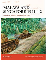 Malaya and Singapore 1941–42: The fall of Britain's empire in the East