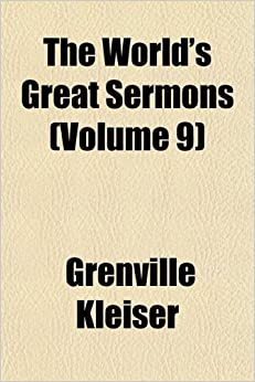 The World's Great Sermons (Volume 9)