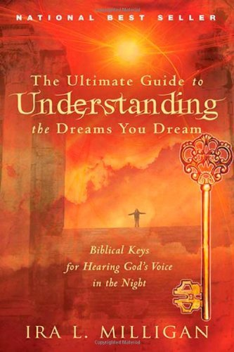 By Ira Milligan - Ultimate Guide to Understanding the Dreams you Dream, The (2/14/12)