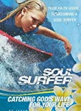 [(Soul Surfer: Catching God's Wave for Your Life: Your Faith Guide to Becoming a Soul Surfer * * )] [Author: Jeremy V Jones] [Oct-2011]