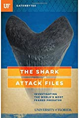 The Shark Attack Files: Investigating the World's Most Feared Predator by Jeff Klinkenberg (2016-12-07) Paperback