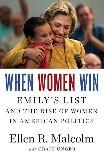When Women Win: EMILYs List and the Rise of Women in American Politics
