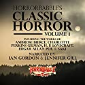 HorrorBabble's Classic Horror: Volume 1 Audiobook by H. P. Lovecraft, Ambrose Bierce, Charlotte Perkins Gilman, Edgar Allan Poe,  Saki, Mark Twain, Edith Wharton, W. B. Yeats Narrated by Ian Gordon, Jennifer Gill