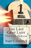 The Last Gray Lady, Roger C. Campbell, 147748633X