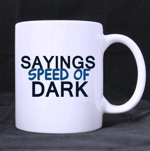 Amazoncom Funny Quotes Mugsayings Speed Of Dark 11 Oz White
