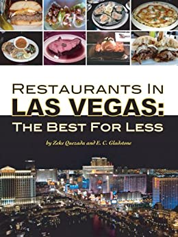 Restaurants In Las Vegas: The Best For Less by [Quezada, Zeke, Gladstone, E. C.]