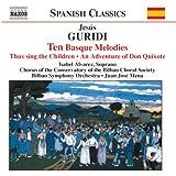 Guridi: 10 Basque Melodies / Asi cantan los chicos / Una aventura de Don Quijote / En un barco fenicio / Canta el gallo tempranero