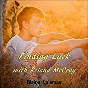 Finding Luck with Roland McCray: The Adventures of Roland McCray, Book 2 | Blaine Coleman
