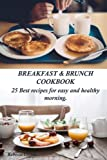 img - for Breakfast & Brunch Cookbook. 25 Best recipes for easy and healthy morning book / textbook / text book