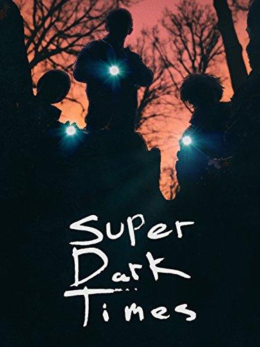 Super Dark Times (Stephen Lynch Best Friends)