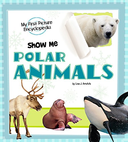 Show Me Polar Animals (My First Picture Encyclopedias)