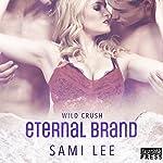 Eternal Brand: Wild Crush #3 | Sami Lee