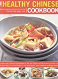 The Healthy Chinese Cookbook, Jenni Fleetwood and Maggie Pannell, 1844763323
