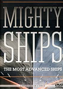 Mighty Ships: The Most Advanced Ships