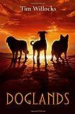 Doglands, Tim Willocks, 0375865713