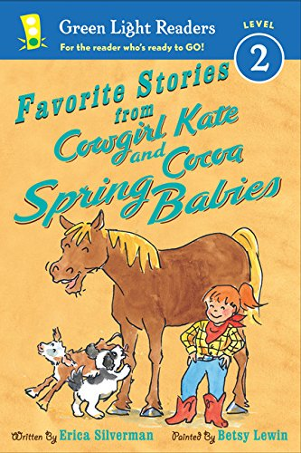 Favorite Stories from Cowgirl Kate and Cocoa: Spring Babies (Green Light Readers Level 2)