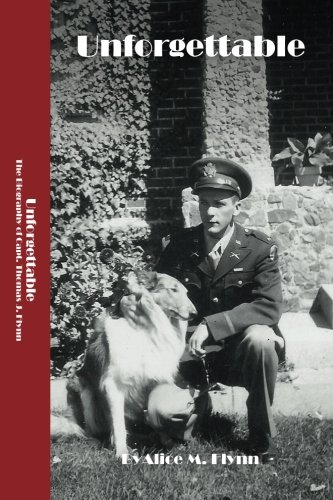 Unforgettable: The Biography of Captain Thomas J. Flynn