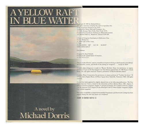 a book report on a yellow raft in blue water a novel by michael dorris A yellow raft in blue water michael dorris, author, read by barbara rosenblat audio bookshelf $8495 (0p) isbn 978-1 as the other two are actually monologues that supplement and expand on the events of the first part of the book.