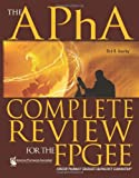 The APhA Complete Review for the FPGEE