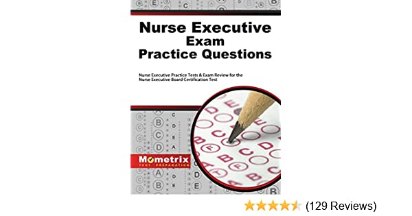 nurse executive exam practice questions: nurse executive practice ...