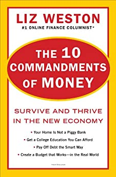 The 10 Commandments of Money: Survive and Thrive in the New Economy by [Weston, Liz]