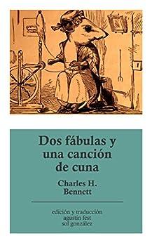 Dos fábulas y una canción de cuna (ilustrado) de [Bennett, Charles H., Pombo, Rafael]