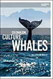 Colonialism, Culture, Whales: The Cetacean