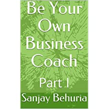 Be Your Own Business Coach: Ultimate Guide for Your Business Success