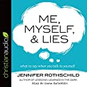 Me, Myself, and Lies: What to Say When You Talk to Yourself Audiobook by Jennifer Rothschild Narrated by Diana Batarseh